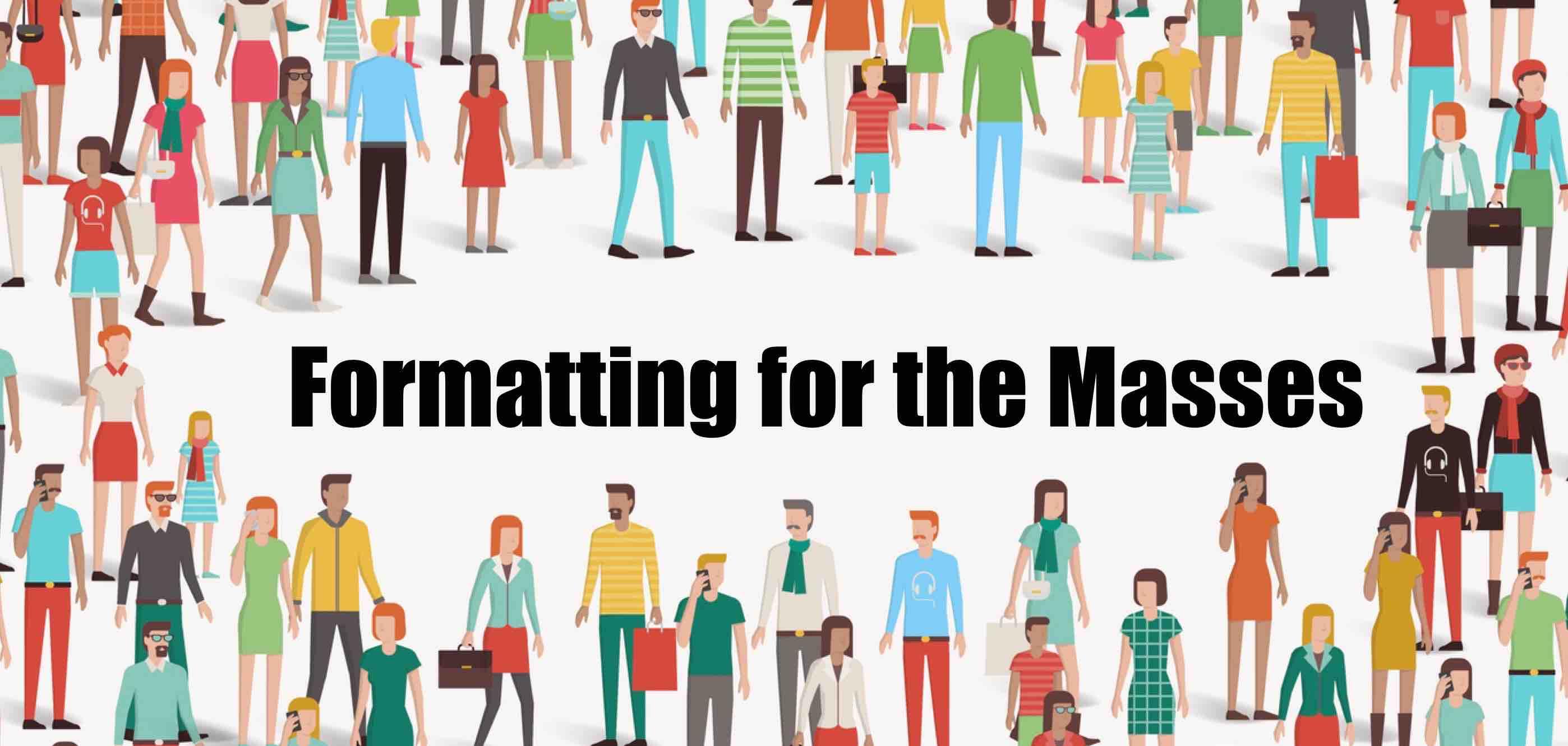 formatting-for-the-masses.jpg