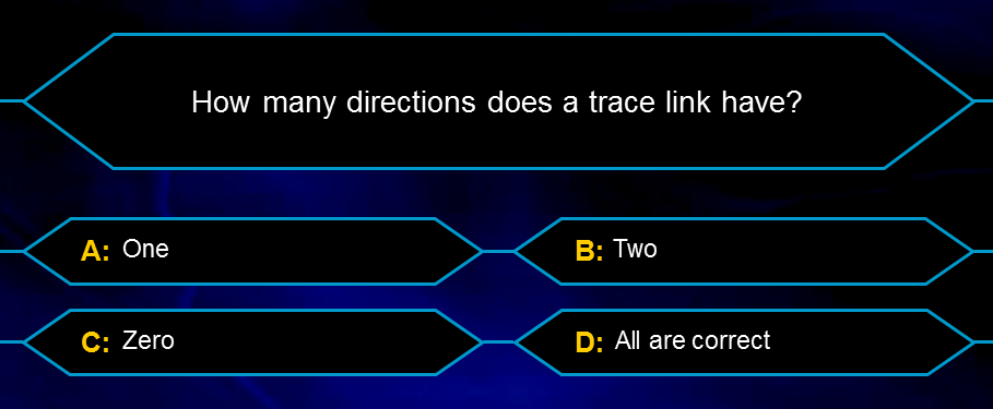 Bidirectional traceability quiz – How many directions does a trade link have? A: One, B: Two, C: Zero or D: All are correct